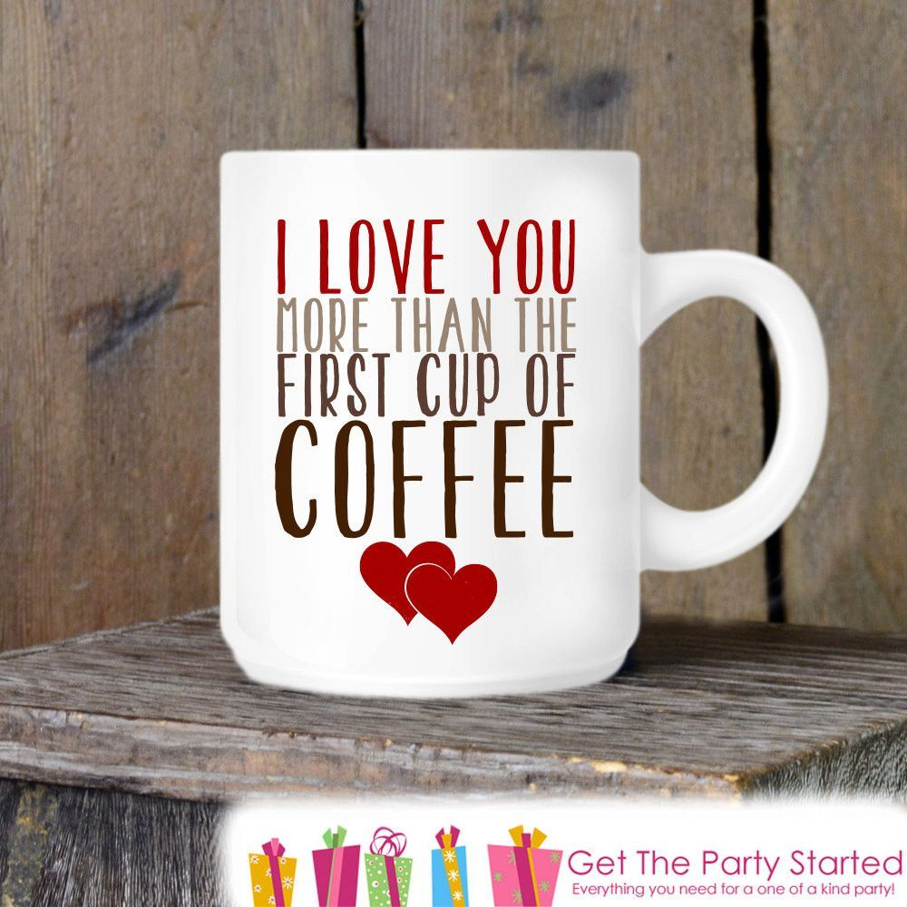 Valentine's Coffee Mug, Valentine Coffee Lover, Novelty