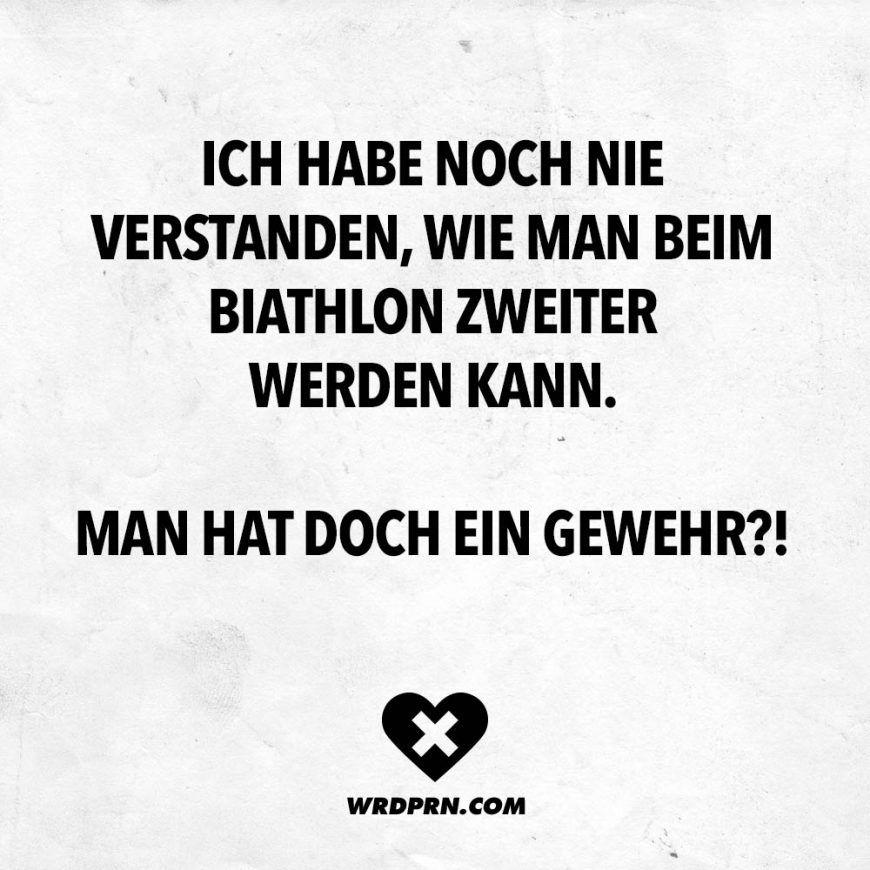Ich Habe Noch Nie Verstanden Wie Man Beim Biathlon Zweiter Werden Kann Man Hat Doch Ein Gewehr Visual Statements Freitag Lustig Visual Statements Statements
