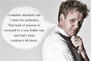 Gordon Ramsay Quotes Let Relishcaterers Cater Your Next Event Chef Quotes  Bing