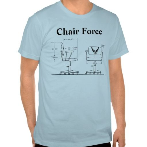 Chair Force T Shirt Online After You Search A Lot For Where To Buydeals Chair Force T Shirt Review From Associated Funny Tshirt Design Shirts T Shirt