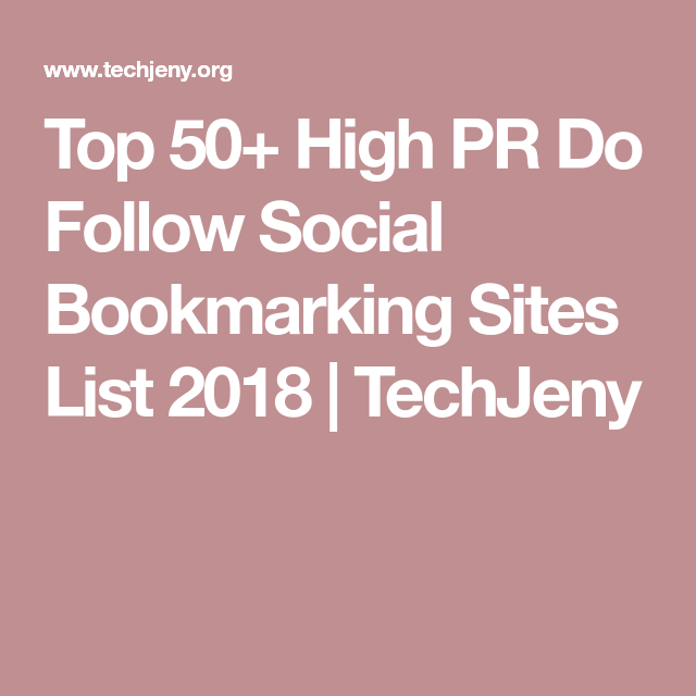 Top 100+ Dofollow High PR Social Bookmarking Sites List 2019