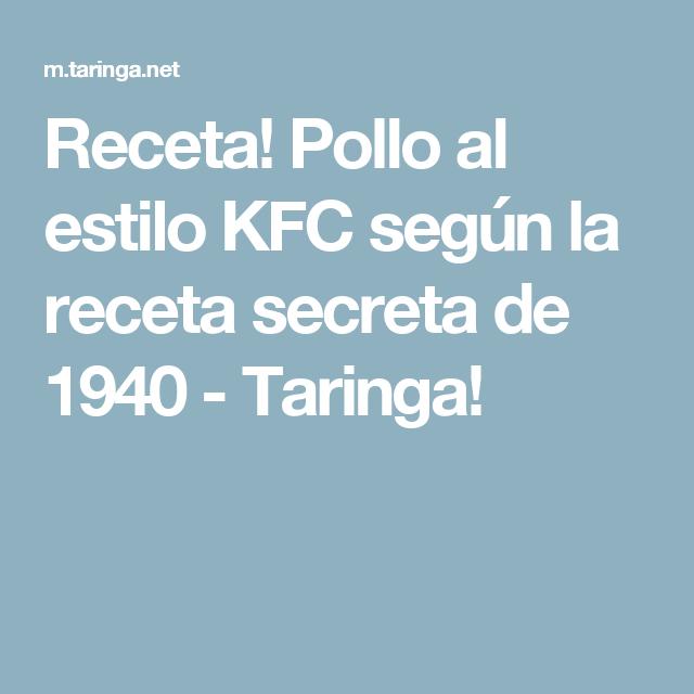 Receta! Pollo al estilo KFC según la receta secreta de 1940 - Taringa!