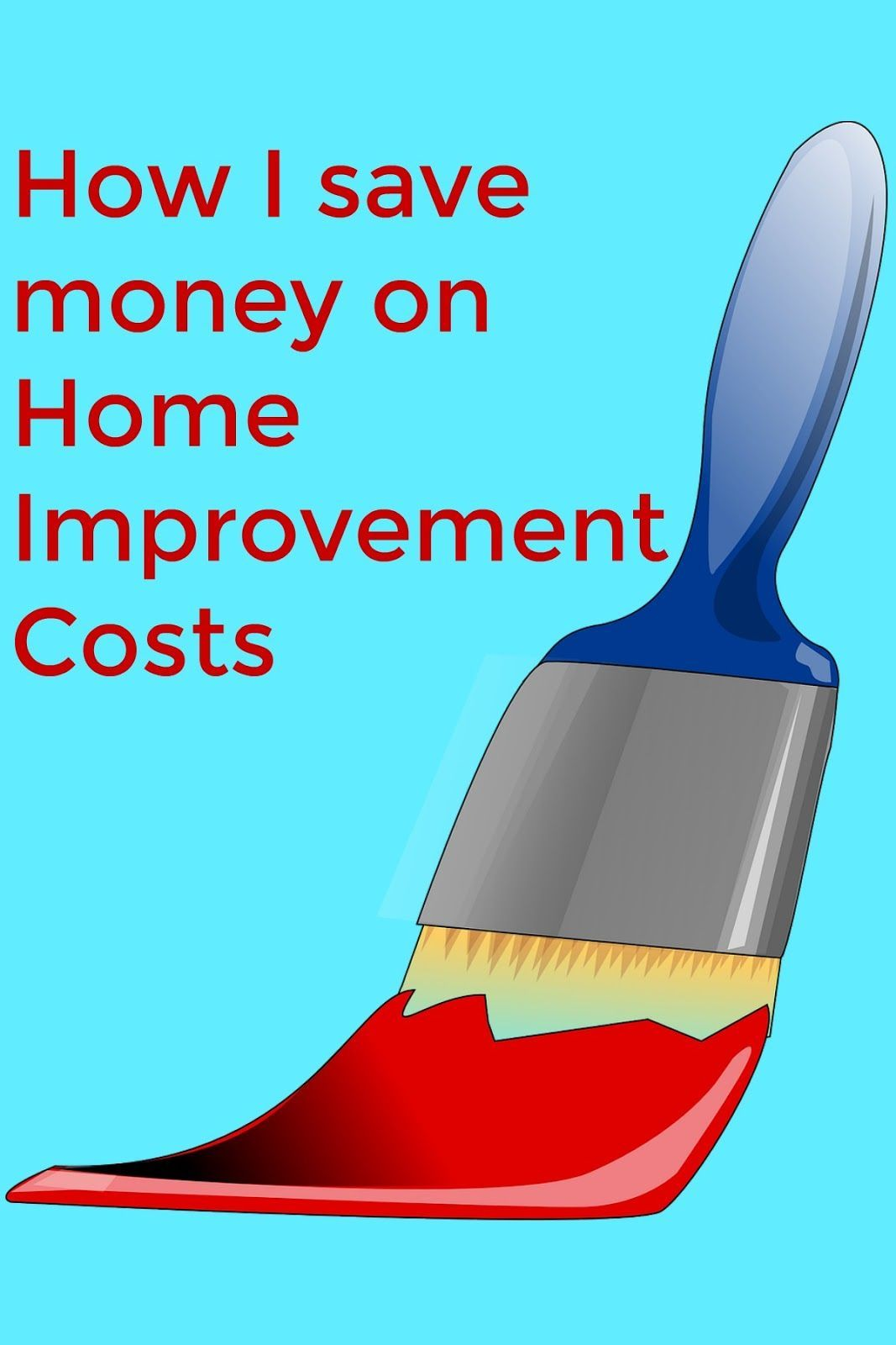 How I am saving on Home Improvement Costs | Frugal, Budgeting 101 ...