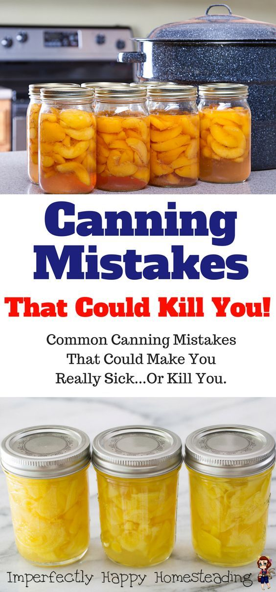 Common Canning Mistakes that Need to be Fixed   Canning ...