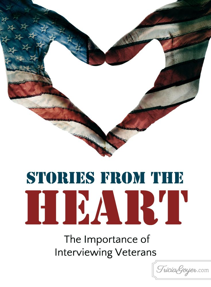 Stories From The Heart Interviewing Veterans Cool Words Veteran Godly Life