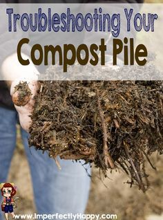 Troubleshooting Your Compost - get black gold in no time at all! | ImperfectlyHappy.com