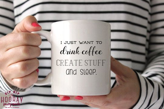 Drink Coffee, Create Stuff and Sleep Coffee Mug - Girl Boss Gift - Creative Gift - Coffee Lover Gift - Boss Lady Gift - Bosses Day