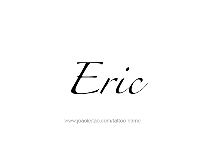 Eric Name Tattoo Designs Name Tattoos Name Tattoo Designs Tattoo Designs