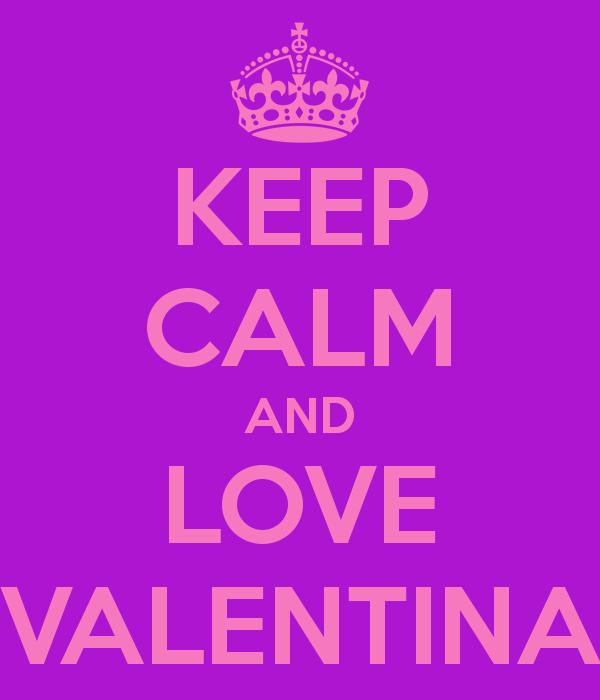 Keep Calm And Love Valentina Mis Princesas Pinterest Keep Calm