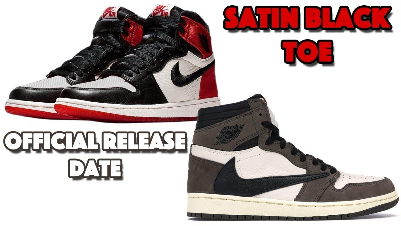 premium selection 12c1f 6bdf8 AIR JORDAN 1 SATIN BLACK TOE, TRAVIS SCOTT JORDAN 1 RELEASE ...