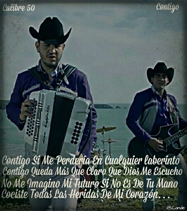 Calibre 50 Contigo Corridos Nortenas Y Banda Quotes Spanish