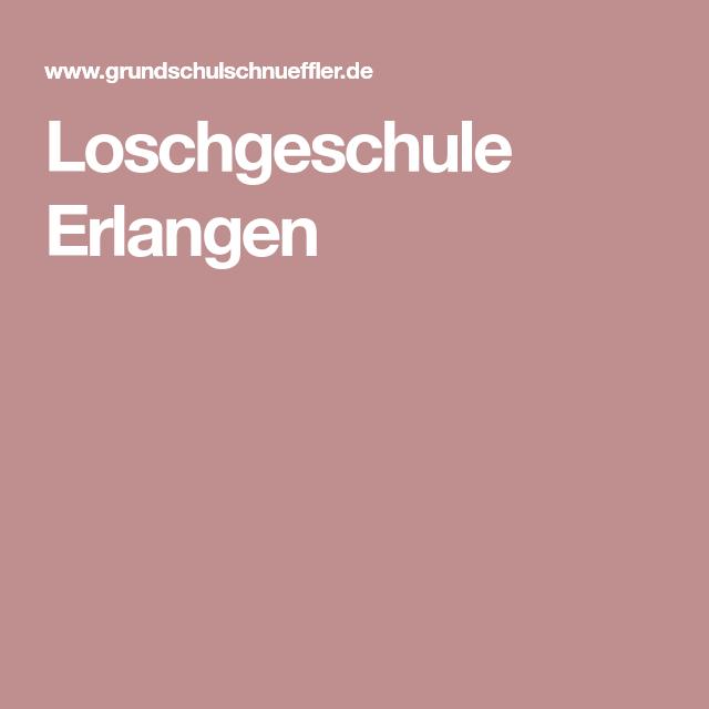 Loschgeschule Erlangen Erlangen Zeugnis Lehrer
