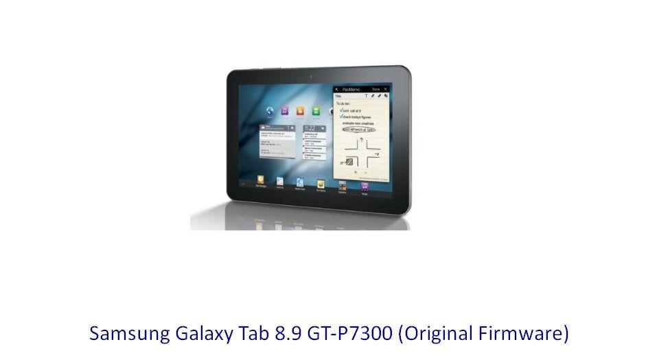 samsung galaxy tab 8 9 gt p7300 original firmware stock rom rh pinterest com Samsung Owner's Manual Samsung Manual PDF