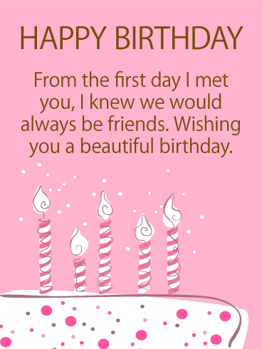 We Will Always Be Friends Happy Birthday Card Birthday Greeting Cards By Davia Birthday Wishes Messages Birthday Message For Mom Happy Birthday Wishes Messages
