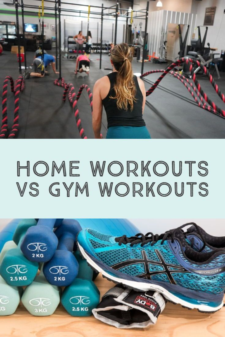 Home Workouts Vs Gym Workouts The Pros And Cons Best Of Geez Louise Gym Workouts At Home Workouts Workout
