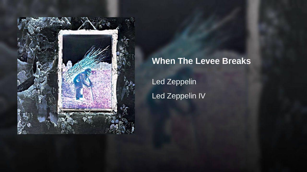 When The Levee Breaks In 2019 Led Zeppelin Youtube Led Zeppelin Black Dog When The Levee Breaks
