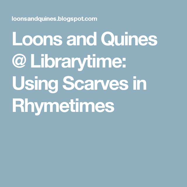 Loons and Quines @ Librarytime: Using Scarves in Rhymetimes