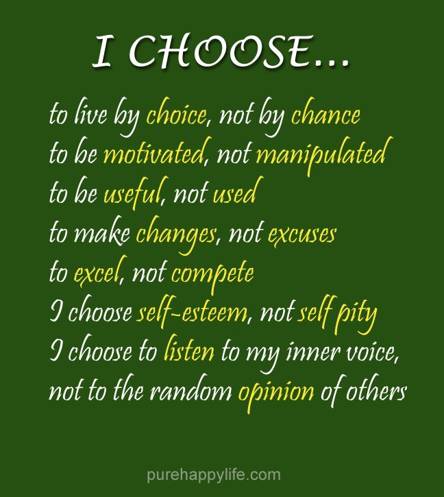 Life Quote: I choose to live by choice, not by chance. To ...