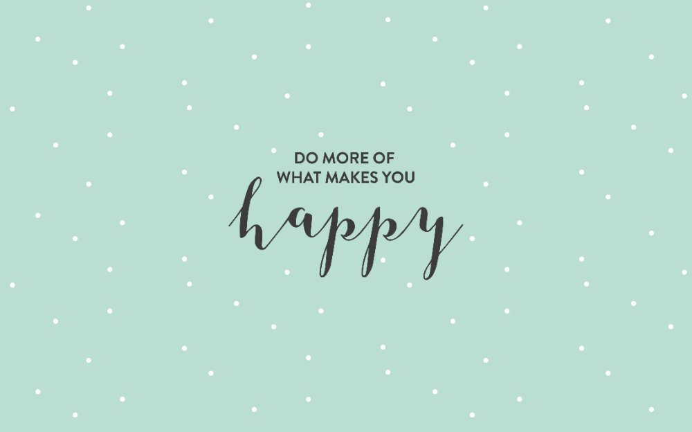 Pinterest Wallpaper For Pc Google Search In 2020 Happy Wallpaper Positive Wallpapers What Makes You Happy