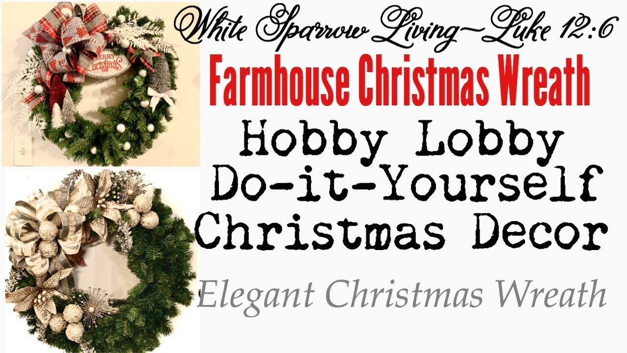 Farmhouse Christmas Wreath Diy Using Hobby Lobby Items Youtube Christmas Wreaths Hobby Lobby Christmas Hobby Lobby