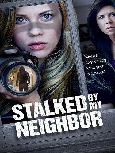 Stalked by My Neighbor (2015) Lifetime Movie   Movies/TV