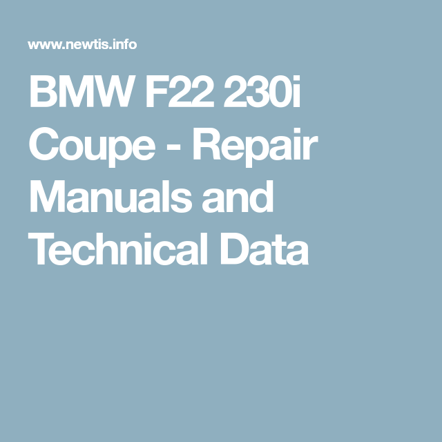 Bmw F22 230i Coupe Repair Manuals And Technical Data