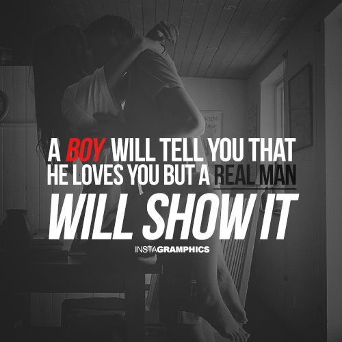 A Real Man Will Show You He Loves You Quote Facebook Wall Pic