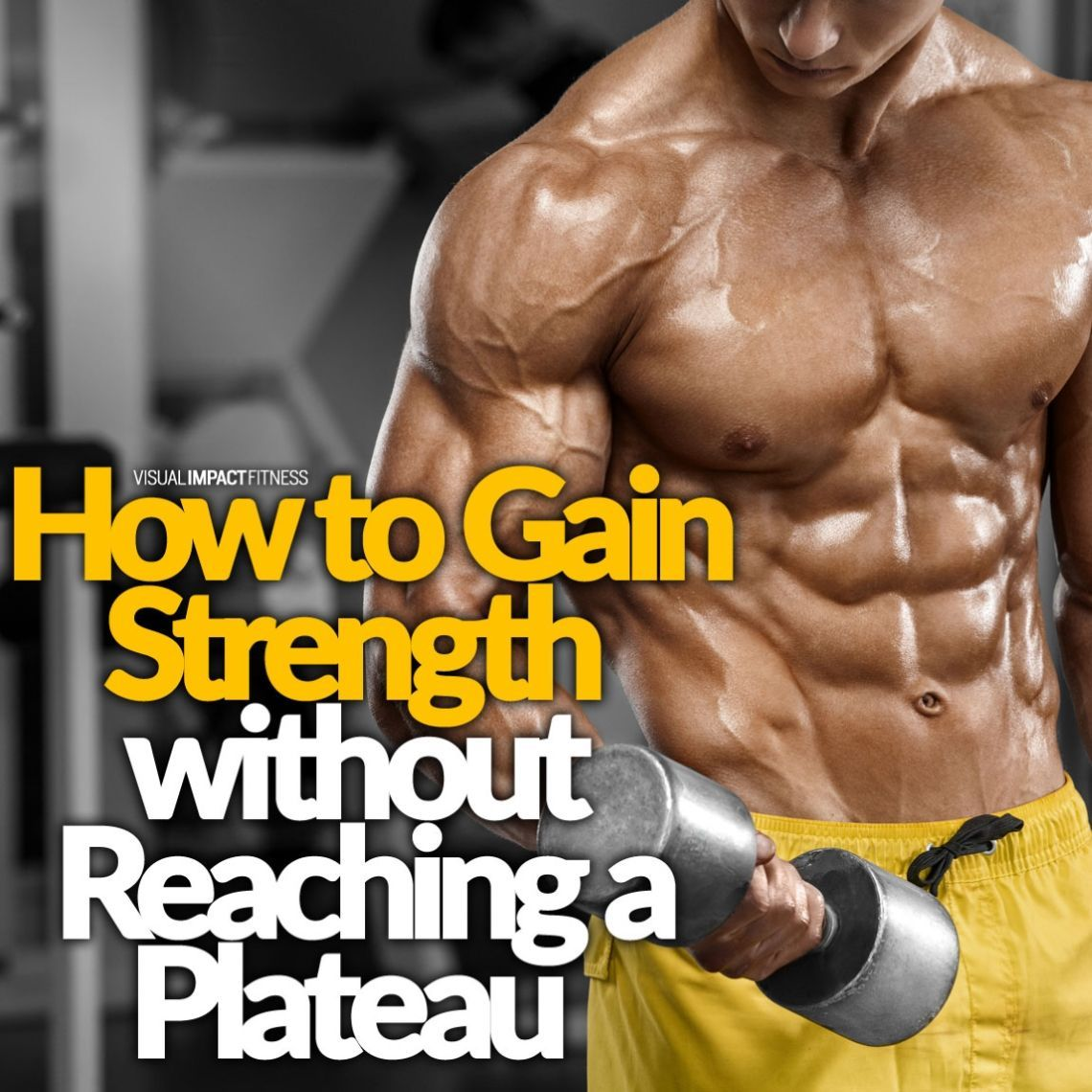 How To Gain Strength Without Reaching A Plateau Full Body Strength Training Workout Workout Plan For Men Workout Plan For Women