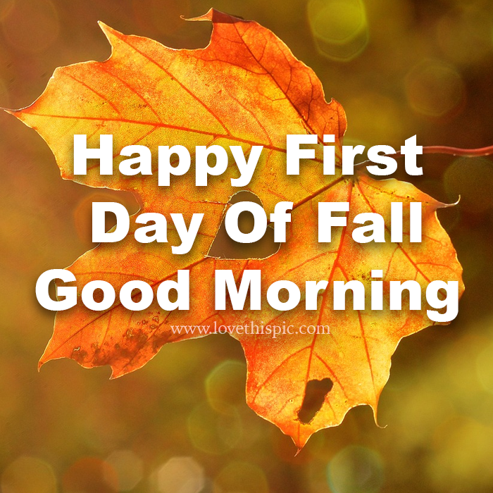 Heart Leaf First Day Of Fall Good Morning Good Morning Happy Fall Hello Fall Welcome Fall Beautiful Good Good Morning Quotes Good Morning Happy Morning Quotes