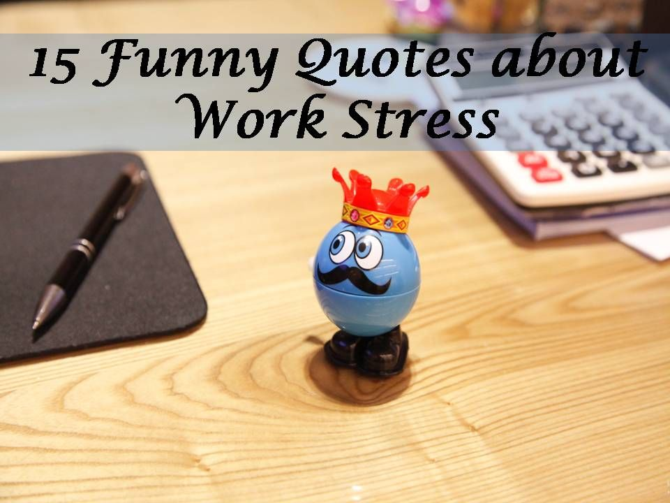 Funny Quotes About Work Glamorous Here Is Our Collection Of Best '15 Funny Quotes About Work Stress