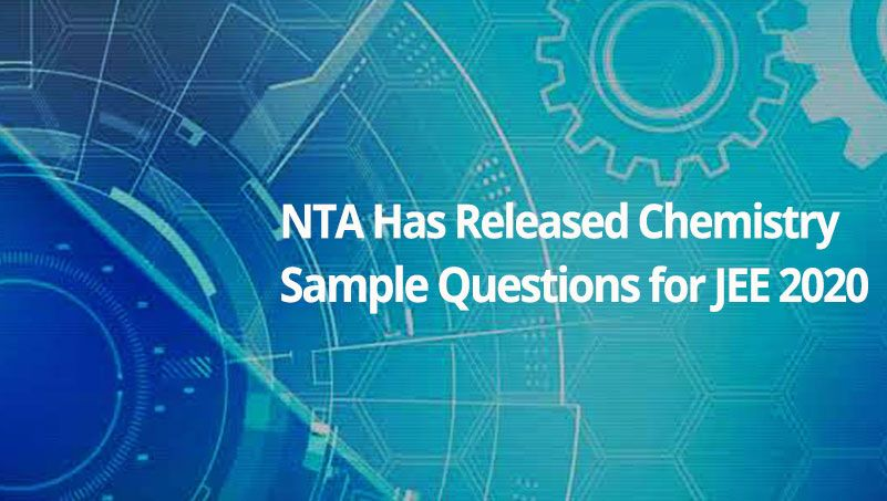 Nta Has Released Chemistry Sample Questions For Jee Main 2020 Chemistry This Or That Questions Online Test Series