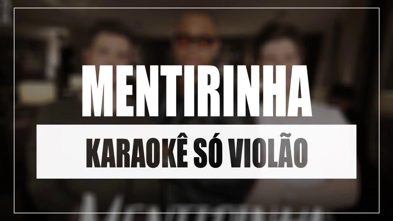 Breno E Caio Cesar Mentirinha Karaoke So Violao Com Imagens