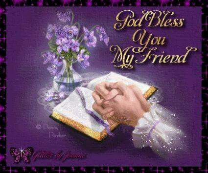 god bless you my friend