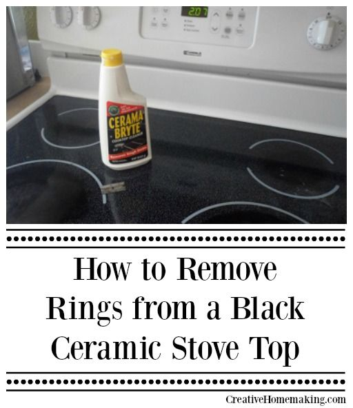 How To Remove Rings From Black Ceramic Stove Top And Clean