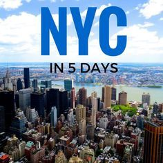 New York City in 5 days: An Itinerary For First Time Visitors