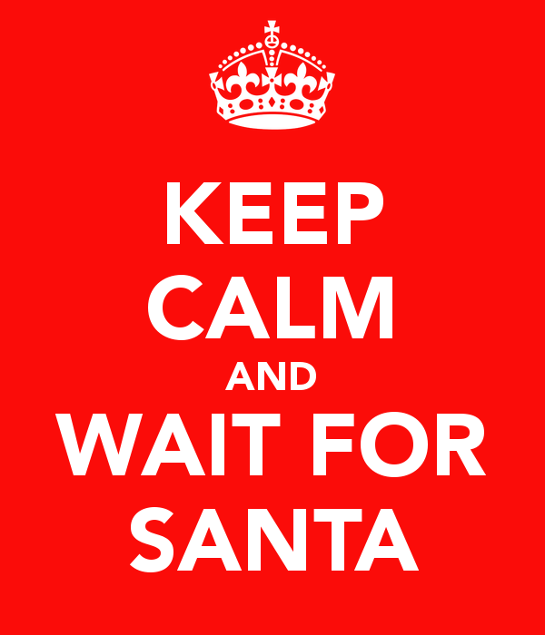 keep calm and wait for santa - Google Search