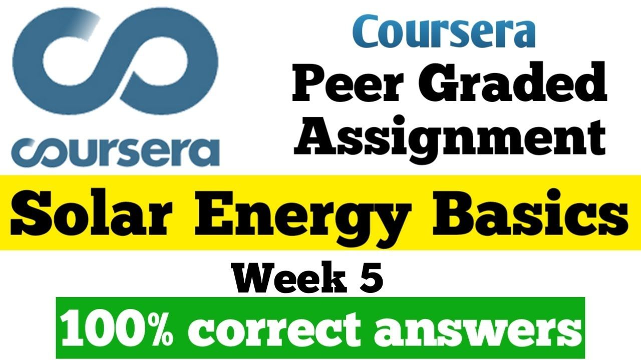 Solar Energy Basics Coursera Quiz Answers Peer Graded Assignment Week 5 In 2021 Psychology Peer Quiz