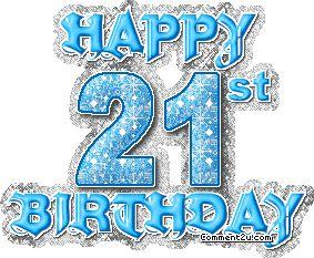Happy 21st Birthday 21st Birthday Pictures Happy 21st Birthday Happy 21st Birthday Quotes