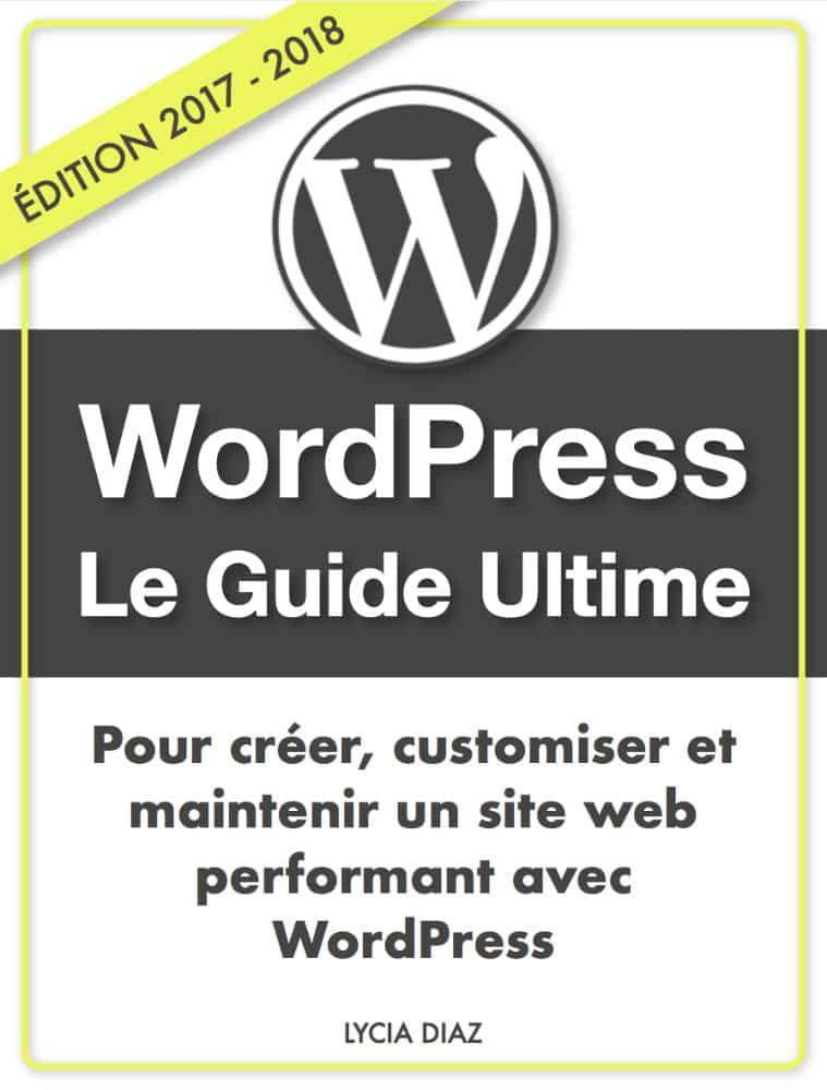 Guide Wordpress Pdf 2020 2021 Creez Votre Site De A A Z Wordpress Developpeur Web Blog