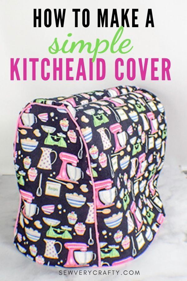 How to Make a KitchenAid Mixer Cover