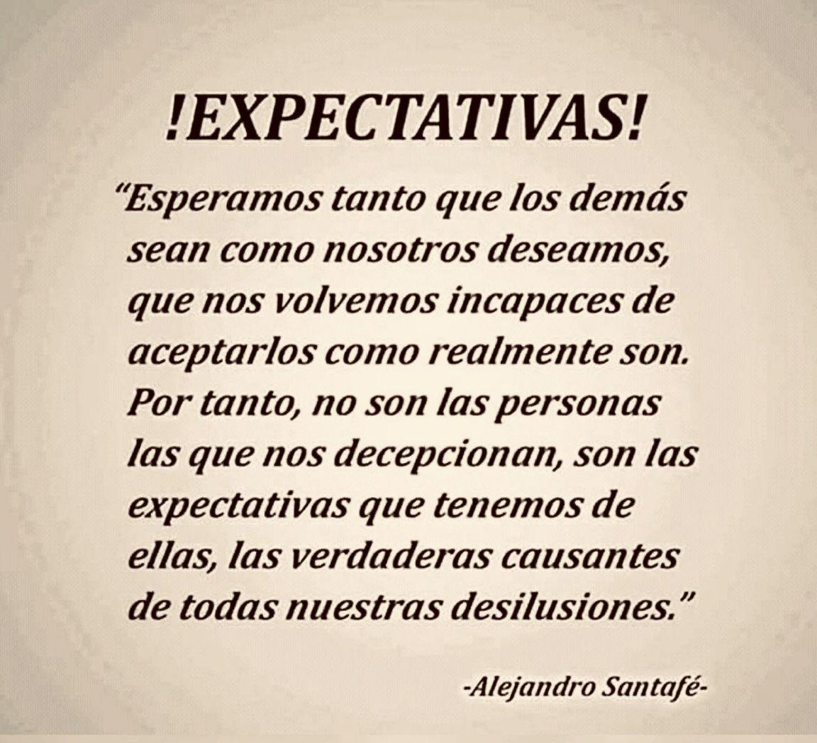 Expectativas Frases Pensamientos Frases De La Vida