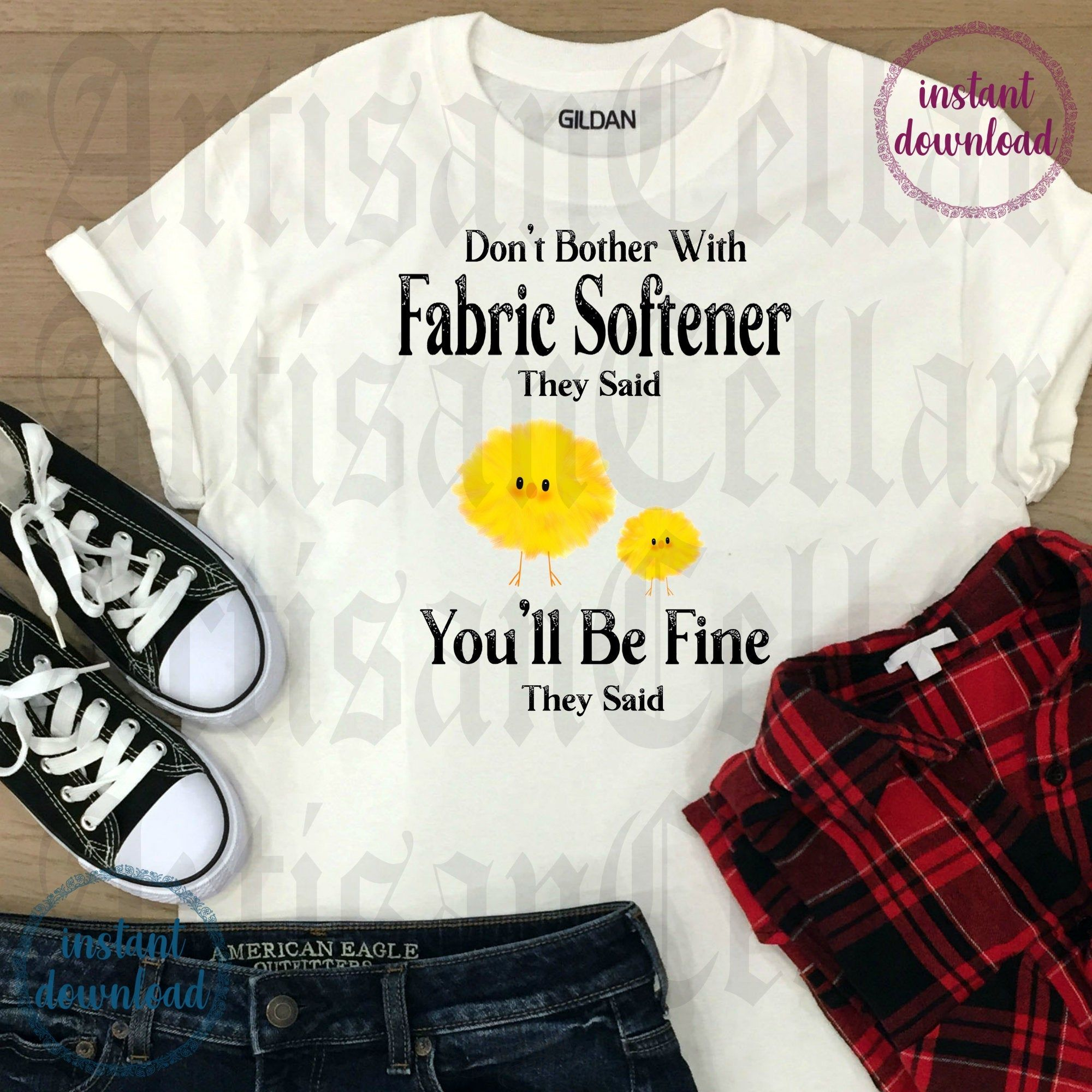 Don't Bother With Fabric Softener They Said Humorous Quote