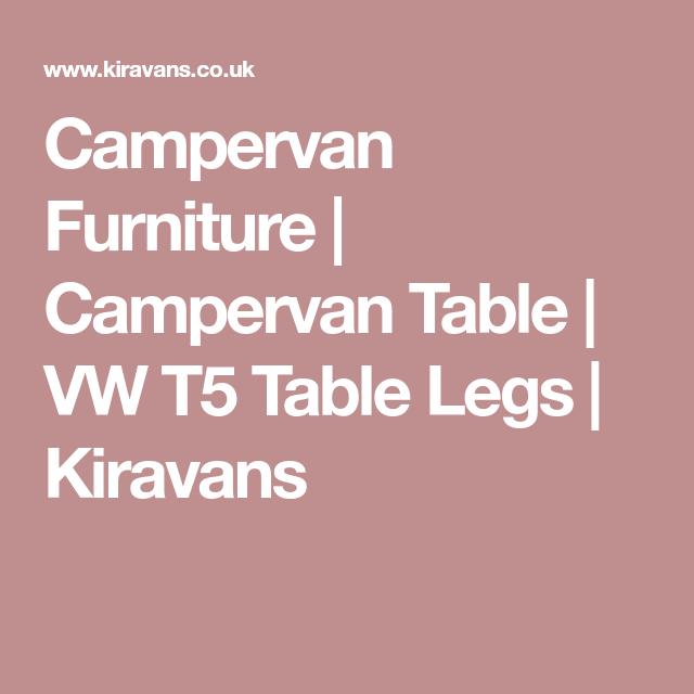 Campervan Furniture   Campervan Table   VW T5 Table Legs   Kiravans