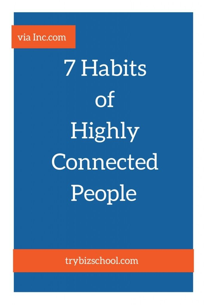 Entrepreneurs - you NEED a strong network. You will go farther faster with the right people by your side. Here are 7 habits of highly connected people