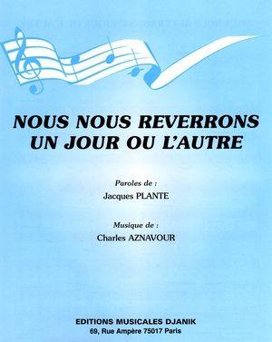 Nous Nous Reverrons Un Jour Ou L'autre : reverrons, l'autre, Reverrons, L'autre, Particuliers, Marchands, Partitions, Chansons,, Charles, Aznavour,