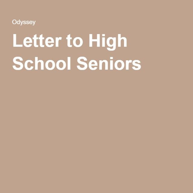 Letter To High School Seniors  High School Seniors High School