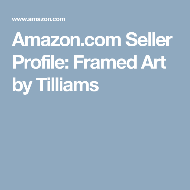 Amazon.com Seller Profile: Framed Art by Tilliams | Home Decor ...