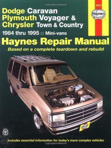 Dodge Caravan Plymouth Voyager Chrysler Town Country Mini Vans 1984 Thru 1995 Haynes Repair Manuals By Curt Choate Mecanica De Motos