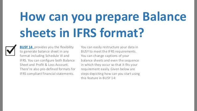 How can you prepare Balance sheets in IFRS format? BUSY 14 provides