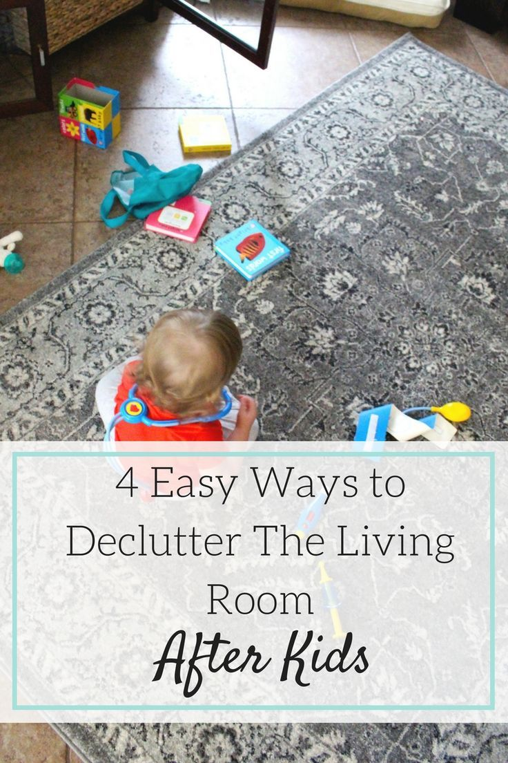 4 Easy Ways to Declutter The Living Room After Kids | Schedule ...